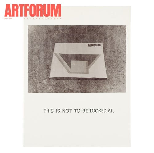 The Artforum issue of April 2020 with Baldessari''s iconic text: This is not to be looked at.