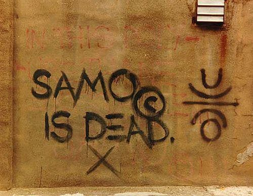 A tag on a New York building declaring the death of the SAMO graffiti colaboration.