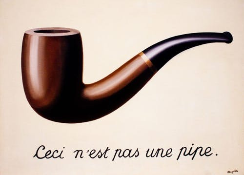 a famous painting by René Magritte featuring a pipe and the words: ceci n'est pas une pipe.